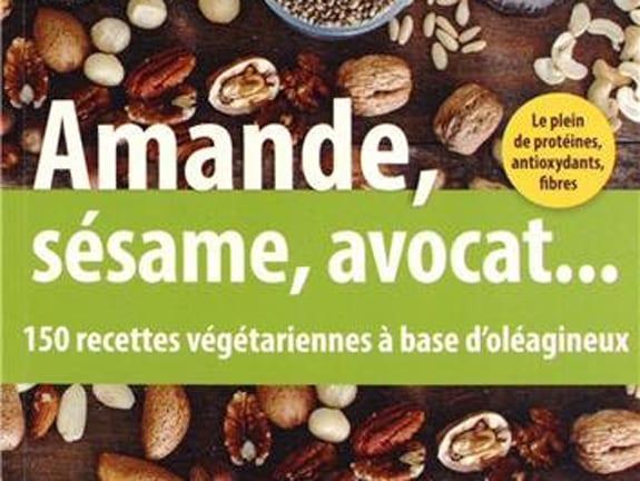 Amande, sésame, avocat… – Claude et Emmanuelle Aubert