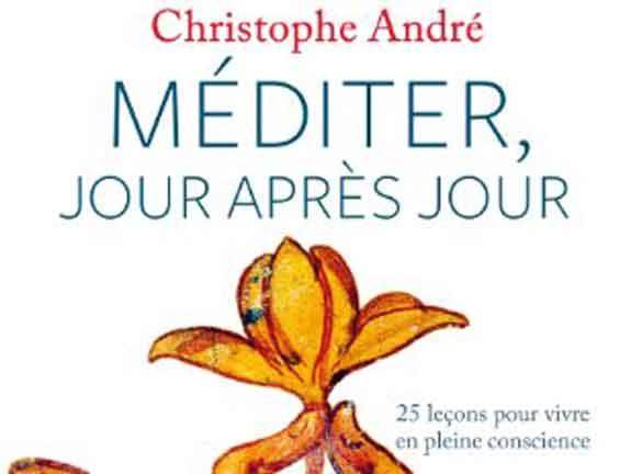 Méditer, jour après jour – Christophe André