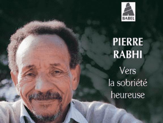 Vers la sobriété heureuse – Pierre Rabhi