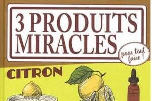 3 produits miracles