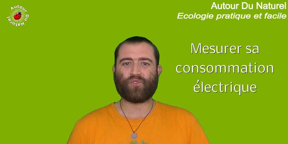 Défi 100 vidéos – Jour 11 – Mesurer sa conso électrique